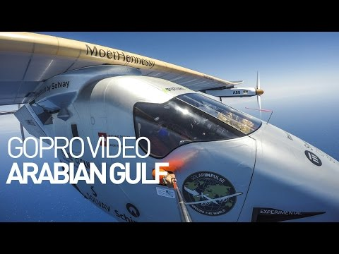 Solar Impulse great GoPro footage during the last leg of the round-the-world