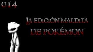 [Creepypasta pokemon] La edicion maldita de pokemon