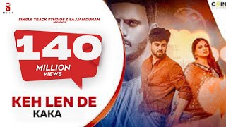 Keh Len De | Kaka | New Punjabi Songs 2020 | Feat Inder Chahal |Himanshi Khurana | Das Ki Karaan