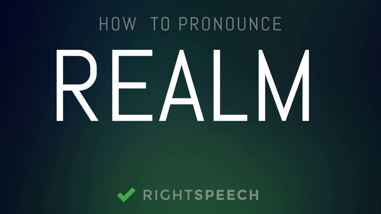 Realm - How to pronounce Realm