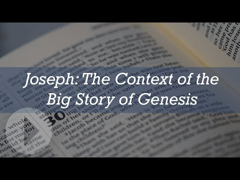 Joseph: In the Context of the Big Story of Genesis - John Lennox