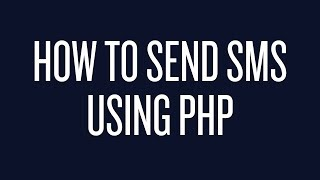 How to Send Text Messages Using PHP
