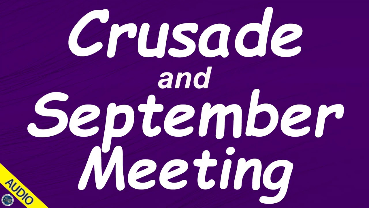 Crusade and September Meeting - Stan 08/11/2020