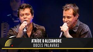 Ataíde e Alexandre - Doces Palavras - Ao Vivo Em Vitória - ES