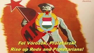 Fel Vörösök, Proletárok! - Rise up Reds and Proletarians! (Hungarian communist song)