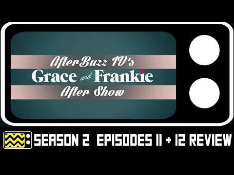 Grace & Frankie Season 2 Episodes 11 &12 Review & After Show | AfterBuzz TV
