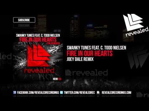 Swanky Tunes feat. C. Todd Nielsen - Fire In Our Hearts (Joey Dale Remix) [OUT NOW!]