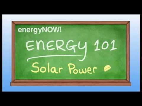 Energy 101  Solar Power   Energy Now.mp4