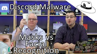 Masks vs Facial Recognition, Contact Tracing Apps, Discord Malware, and More – TWH Show May 25, 2020