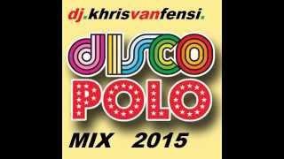 DJ KHRIS van FENSI DISCO POLO MIX 2015