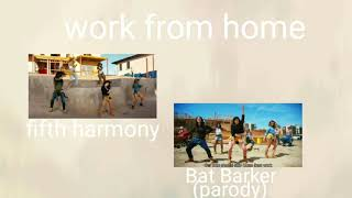 WORK FROM HOME BY FIFTH HARMONY VS WORK FROM HOME (PARODY) BY BART BARKER