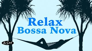 Relaxing Bossa Nova Guitar Music - Chill Out Music - Background Music