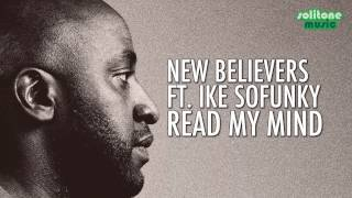 New Believers feat. Ike Sofunky - Read My Mind - Dwight Brown & Sofunky Remix