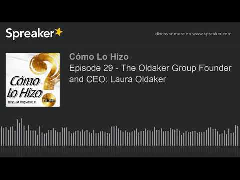 Laura Oldaker- Como Lo Hizo Podcast