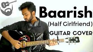 Baarish (Half Girlfriend) | Ash King | Guitar Cover | Acoustic Beardo