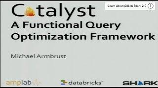 Spark Summit 2013 - Catalyst: A Query Optimization Framework for Spark and Shark - Michael Armbrust
