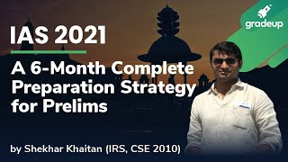 Six Month Preparation Strategy for IAS 2021