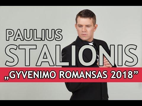 PAULIUS STALIONIS - Gyvenimo romansas 2018
