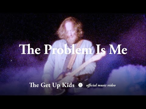 The Get Up Kids - The Problem Is Me [OFFICIAL MUSIC VIDEO]