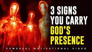 IF YOU SEE THËSE SIGNS | YOU CARRY GOD'S PRESENCE