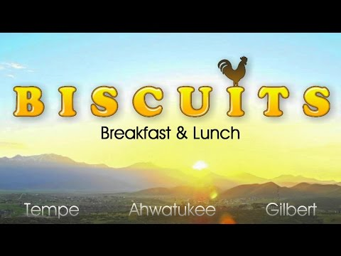 Biscuits Restaurants - Tempe, Ahwatukee & Gilbert, Arizona