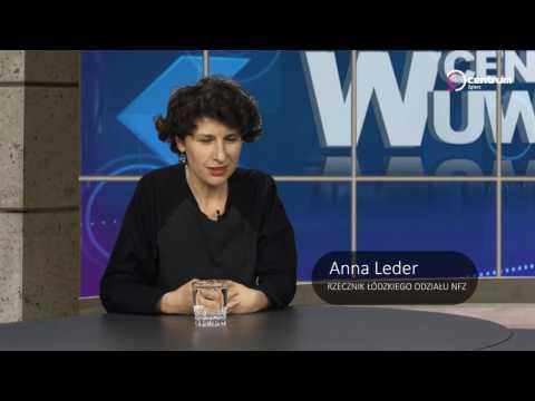 W Centrum Uwagi, 24.02.2017 - Anna Leder, Rzecznik NFZ W Łodzi