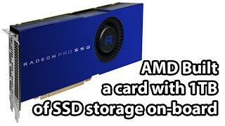 amd radeon pro ssg discussed 1tb ssd on a graphics card