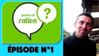 Question de Ration - Épisode N°1