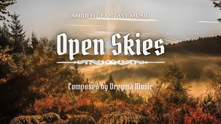 Ambient Fantasy Music ''Open Skies'' | Inspired by Skyrim & Jeremy Soule