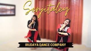 Senjitaley | #IrudayasJourney | Irudaya Dance Company