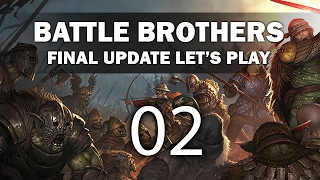 Let's Play Battle Brothers (Final Update) - Episode 2