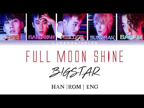 Bigstar  - Full Moon Shine [Han Rom Eng Lyrics]