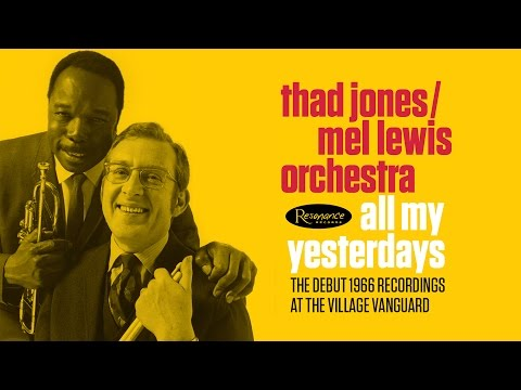 Thad Jones/Mel Lewis Orchestra - All My Yesterdays Mini Documentary