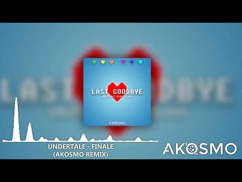 Undertale - Finale (Akosmo Remix)
