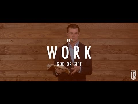 WORK: God or Gift