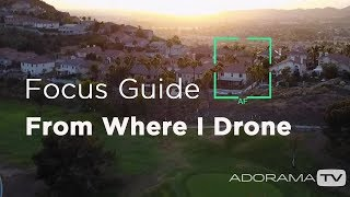 Focus Guide for the DJI Mavics, Phantoms and Inspire Drones: From Where I Drone with Dirk Dallas