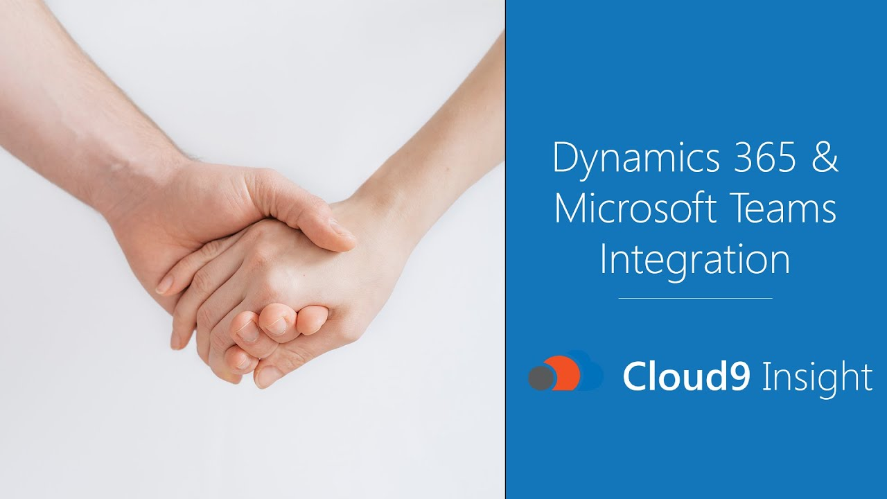Microsoft Dynamics 365 and Microsoft Teams Integration