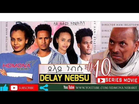 HDMONA - Part 10 - ደላይ ነብሱ ብ ሃኒ በለጾም Delay Nebsu by Hani Beletsom - New Eritrean Series Movie 2019