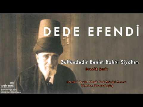 Dede Efendi - Zülfündedir Benim Baht-ı Siyahım - Buselik Şarkı [ Arşiv Serisi 1 © 2000 Kalan Müzik ]