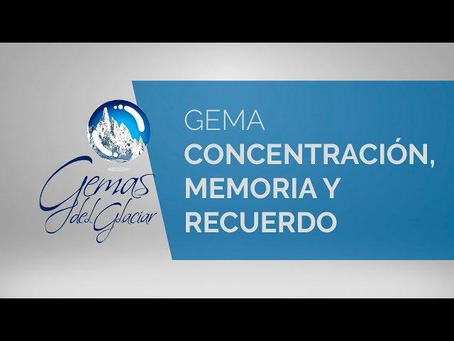 Gemas del Glaciar - Concentración, Memoria y Recuerdo