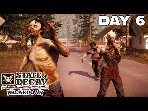 State of Decay Breakdown - Day 6 - Surviving