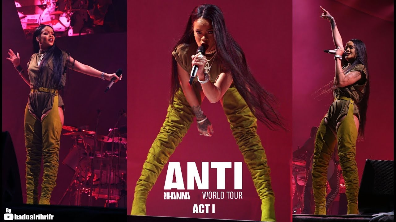 RIHANNA - ANTI WORLD TOUR Act I (Music Video)