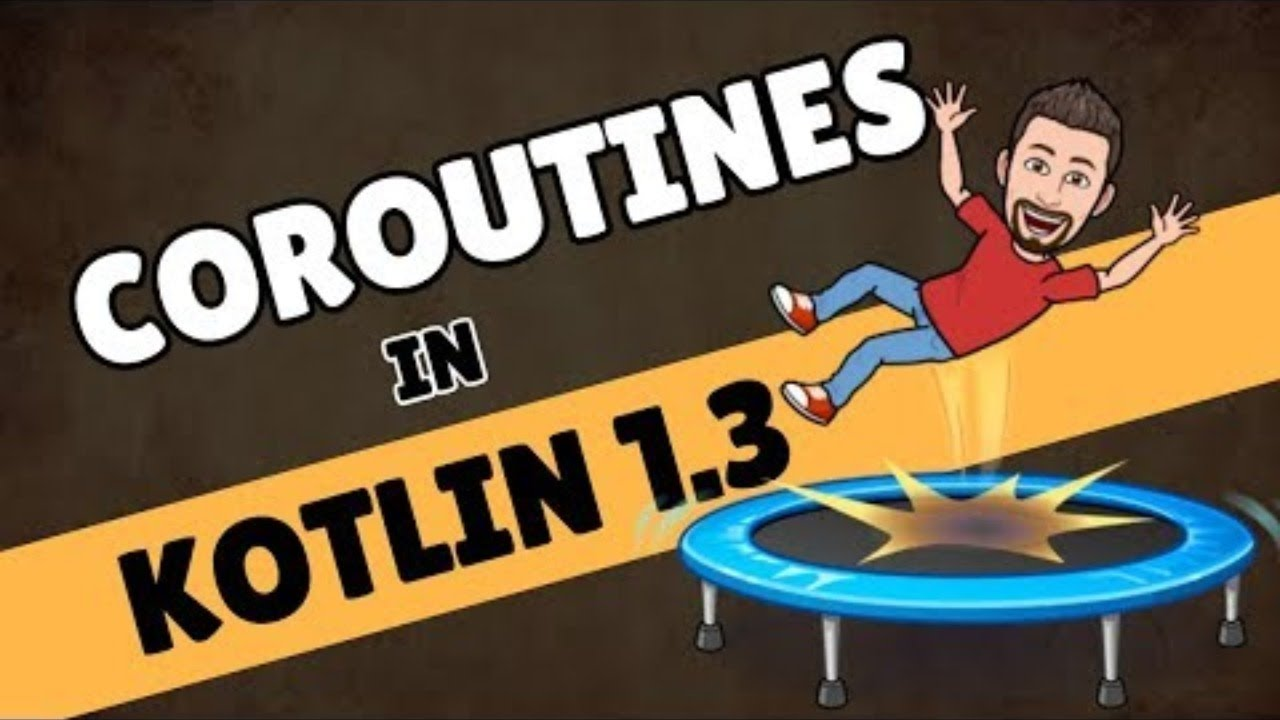 ▷ Kotlin Coroutines【1 3】Demistified - COMPLETE GUIDE for starters ✓