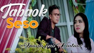 Ipank feat Kintani - Tabaok Seso, Lagu Minang Terbaru (Substitle Bahasa Indonesia)