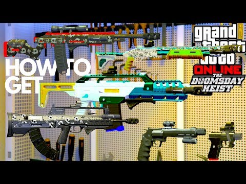 GTA 5 THE DOOMSDAY HEIST HOW TO GET ALL NEW WEAPONS UPGRADE MK 2 CUSTOMIZATION