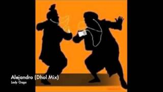 Alejandro by Lady Gaga (Dhol Mix)