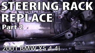 BMW X5 4.4i E53 Steering Rack Replacement Part 2