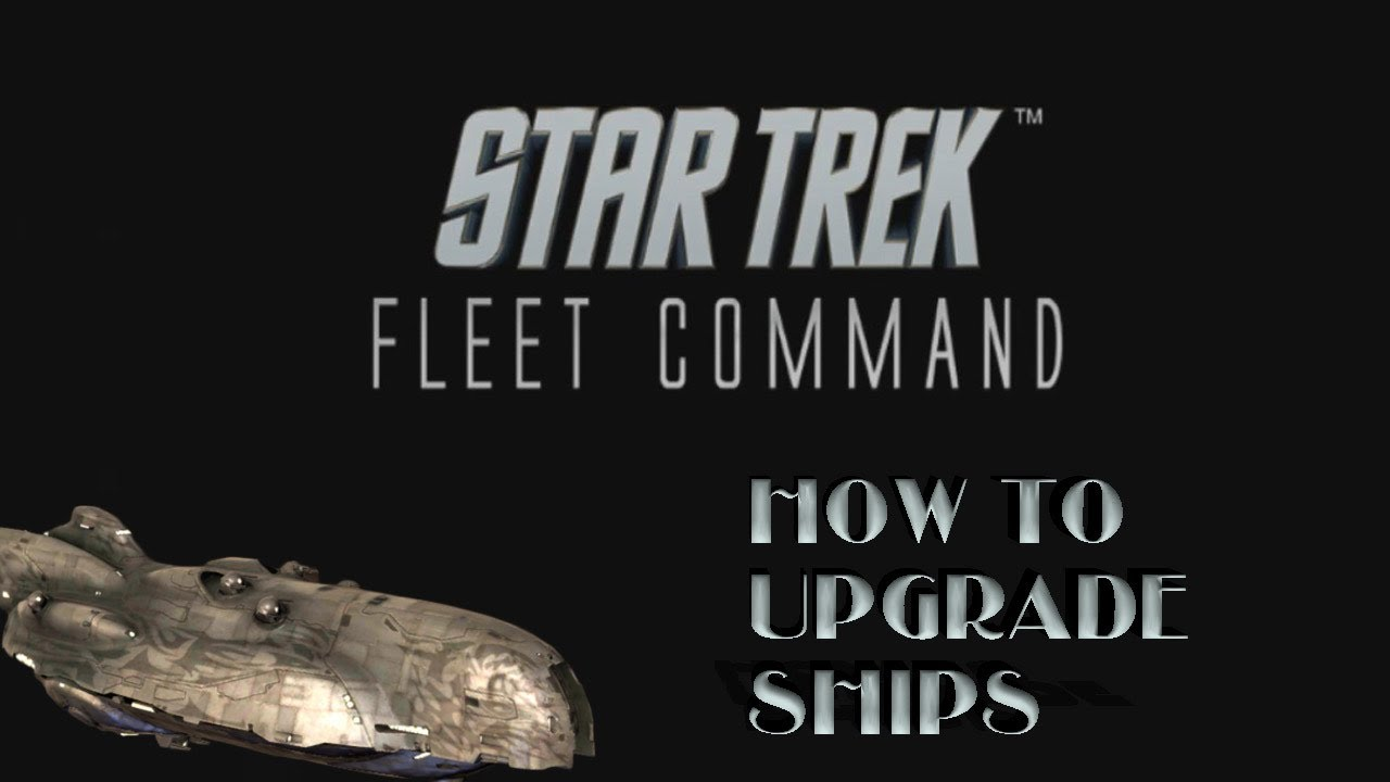 Star Trek Fleet Command | How To Upgrade Ships