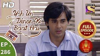 Yeh Un Dinon Ki Baat Hai - Ep 286 - Full Episode - 16th October, 2018