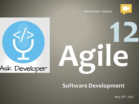 Ask Developer Hangout - 12 - Agile Software Development